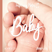 Baby: Inspiring Notes by Peter Samuels