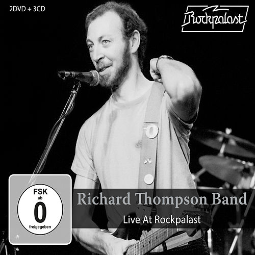 Live At Rockpalast - December 10, 1983 Rockpalast Hamburg/markthalle & Live At Rockpalast - January 26, 1984 Rockpalast Cannes/midem by Richard Thompson
