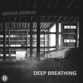 Deep Breathing von Grisha Gerrus
