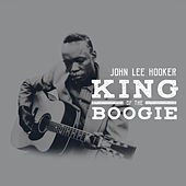 King Of The Boogie by John Lee Hooker