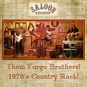 Them Fargo Brothers 1970's Country Rock by Them Fargo Brothers