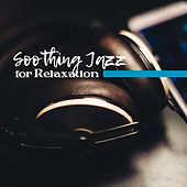 Soothing Jazz for Relaxation – Calm Down with Jazz Music, Easy Listening, Stress Relief, Peaceful Sounds, Mind Rest de Acoustic Hits