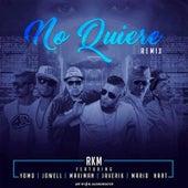 No Quiere (Remix) [feat. YOMO, JOWELL, MAXIMAN, JAVERIK, MARIO HART & TREBOL CLAN] by RKM & Ken-Y
