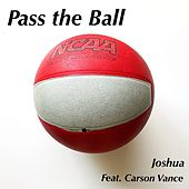 Pass the Ball (feat. Carson Vance) by Joshua