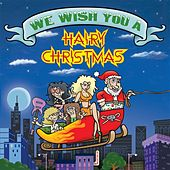 We Wish You A Hairy Christmas by Various Artists