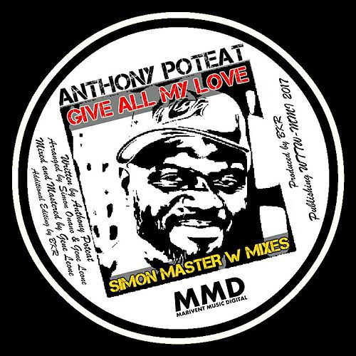 Give All My Love (Simon Master W Mixes) de Anthony Poteat