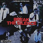 Break the Silence by Kid Kaze