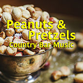 Peanuts & Pretzels: Country Bar Music by Various Artists
