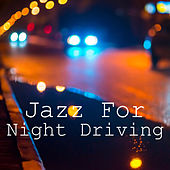 Jazz For Night Driving by Various Artists