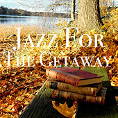 Jazz For The Getaway by Various Artists