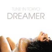 Dreamer von Tune In Tokyo