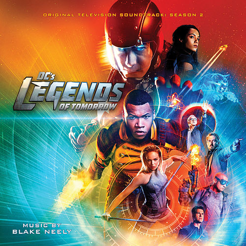 DC's Legends of Tomorrow: Season 2 (Original Television Soundtrack) by Blake Neely