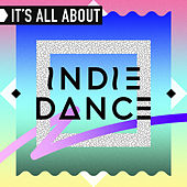 It's All About Indie Dance von Various Artists