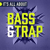 It's All About Bass & Trap de Various Artists