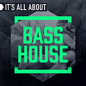 It's All About Bass House by Various Artists