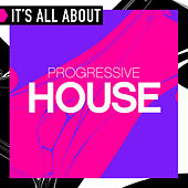 It's All About Progressive House by Various Artists