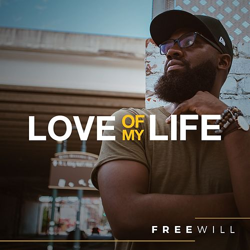 Love of My Life by Free Will