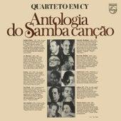 Antologia Do Samba Canção von Quarteto Em Cy