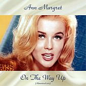 On The Way Up (Remastered 2017) by Ann-Margret