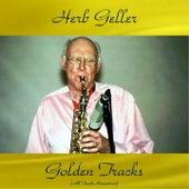 Herb Geller Golden Tracks (All Tracks Remastered) by Herb Geller