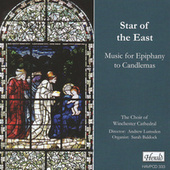 Star of the East: Music for Epiphany to Candlemas by Choir Of Winchester Cathedral