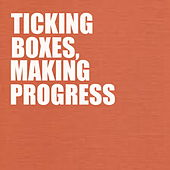 Ticking Boxes, Making Progress by Various Artists