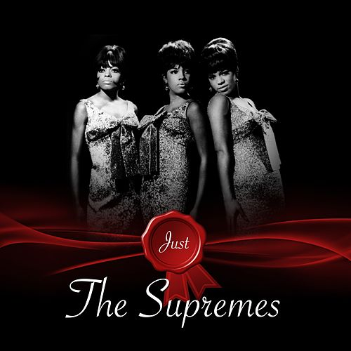 Just - The Supremes by The Supremes