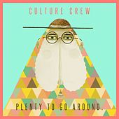 Plenty to Go Around. von Culture Crew