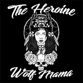 Wolf Mama by Heroine