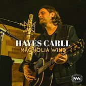Magnolia Wind by Hayes Carll