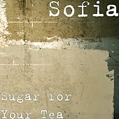 Sugar for Your Tea de Sofia