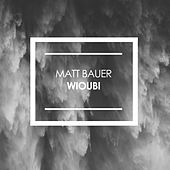 Wioubi by Matt Bauer