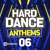Hard Dance Anthems, Vol. 06 - EP by Various Artists