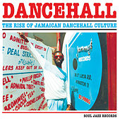 Soul Jazz Records Presents Dancehall: The Rise of Jamaican Dancehall Culture von Various Artists