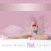 Pink Friday (Deluxe Edition) by Nicki Minaj