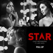 "Pull Up (From ""Star"" Season 2) by Star Cast"
