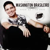 O Fera do Forró (Show ao Vivo 2015) von Washington Brasileiro