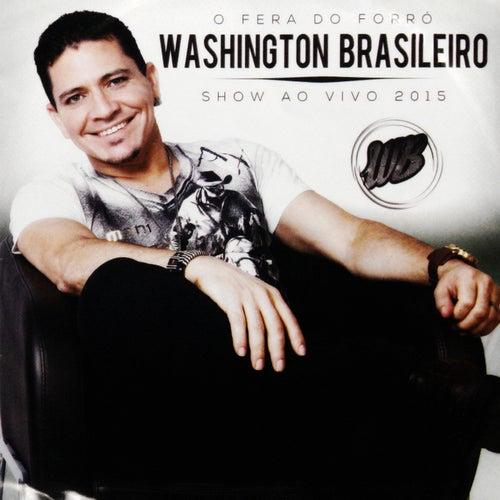 O Fera do Forró (Show ao Vivo 2015) de Washington Brasileiro