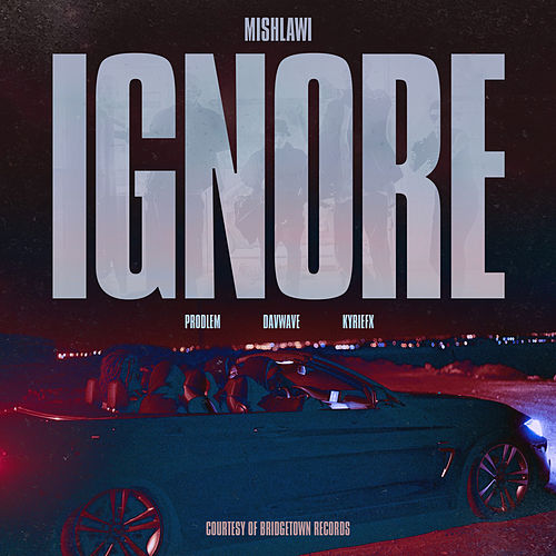 Ignore by Mishlawi