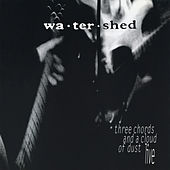 Three Chords and a Cloud of Dust - Live (Live) von Watershed