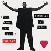 (I Know I Got) Skillz - EP von Shaquille O'Neal