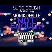 Not Enough (feat. Monik DeVille) de Yung Dough