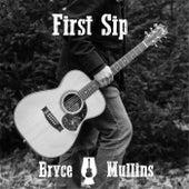 First Sip von Bryce Mullins