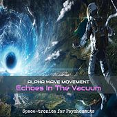 Echoes in the Vacuum by Alpha Wave Movement