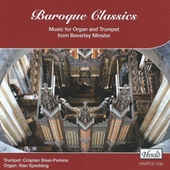 Baroque Classics: Music for Organ and Trumpet from Beverley Minster von Alan Spedding