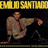 Tá Na Hora by Emílio Santiago