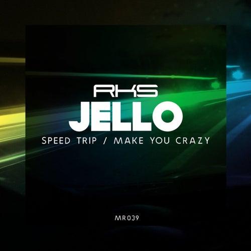 Speed Trip / Make You Go Crazy by Jello