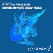 Nothing To Prove (Assaf Remix) von Rod G.