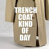 Trench Coat Kind Of Day de Various Artists
