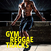 Gym Reggae Tracks by Various Artists